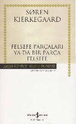 Felsefe Parçaları Ya Da Bir Parça Felsefe-Sqren Kierkegaard-Doğan Şahiner-2013-133s