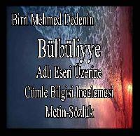 Birri Mehmed Dedenin Bülbüliyye Adlı Eseri Üzerine Cümle Bilgisi Incelemesi - Zeynep Şimşek Umaç