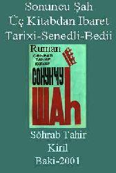 Sonuncu Şah-Üç Kitabdan Ibaret Tarixi-Senedli-Bedii Ruman