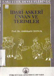 Eski Türk Devletlerinde Idari Askeri Unvanlar Ve Terminler - Abdülqadir Donuk