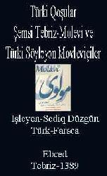 Mevlana-Şemsi Tebriz-Molevinin Türk Qoşuları-Türki Söyləyən Movleviçiler