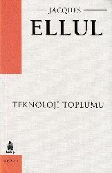 Teknoloji Toplumu-Jacques Ellul-Musa Ceylan-2003-473s