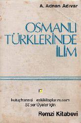 Osmanlı Türklerinde İlim A.Adnan Adıvar 1982 244s