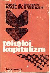 Tekelçi Kapitalizm-Paul Sweezy-Paul Baran-Filiz Onaran-1970-253s