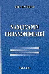 Naxçıvanin Urbanonimləri - Adil Bağırov