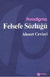 Ahmet Cevizci Felsefe Sözlüğü