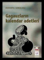 qaqauzların qelender Adetleri - Etnolingvistik Araştırması - Evdokiya Soroçanu