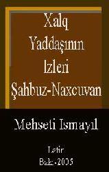 Xalq Yaddaşının Izleri-Şahbuz-Naxçıvan
