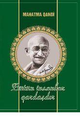 Bütün Insalar Qardaşdır-Mahatma Qandi-G. Gencalp-Baki-2011-268s