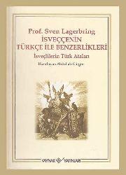 Isveçcenin Türkce Ile Benzerlikleri - Isveçlilerin Türk Ataları - Sven Lagerbring - Abdullah Gürgün