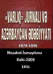 Varlıq Jurnalı Ve Azerbaycan Edebiyatı-1979-1995-Nezaket İsmayılova-Baki-2009-144s