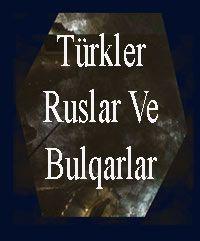 Türkler, Ruslar Ve Bulqarlar Muzaffer Tufay