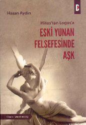 Mitosdan Logosa-Eski Yunan Felsefesinde Aşq-Hasan Aydın