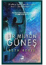Bir Milyon Güneş-Evrenin Ötesi Üçlemesi-2-Beth Revis-Ayça Sağlam-2012-270s