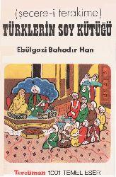 Şecereyi Terakime-Türklerin Soykütüğü-Ebülqazi Bahadırxan-Muharrem Ergin