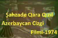 Şahzade Qara Qizil Azerbaycan Cizgi Filmi-1974