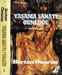 Yaşama Sanatı Günlüğü-değinmeler-Bertan Onaran-1994-496s