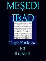 Meşedi Ibad-Not