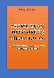 Azerbaycan Türklerinin Mifolojyasi-Baki-Remezan Qafarlı-2010-415s