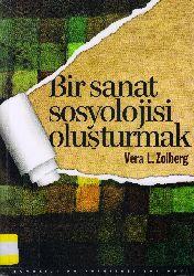 Bir Sanat Sosyolojisi Oluşdurmaq-Vera L.Zolberg-Buket Okucu Özbay-2013-243s