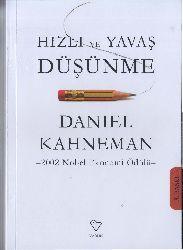 Hızlı Ve Yavaş Düşünme-Daniel Kahneman-Çev-Filiz Deniztekin-Osman Ç.Deniztekin-2017-568s