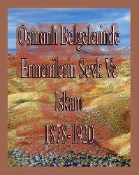 Osmanlı Belgelerinde Ermenilerin Sevk Ve Iskanı (1878-1920) Yusuf Sarınay