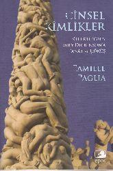 Cinsel Kimlikler-Nefertitiden Emily Dickinsona Sanat Ve Çöküş-Camille Paglia-Çev-Anahid Hazaryan-Fikriye Demirci-2004-733s