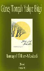 Güneş Tonqalı Yalqız Bitgi-Ismayıl Ülker-Mededi