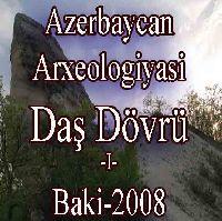 Azərbaycan Arxeologiyası 1-ci Cild - Daş Dövrü