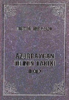 Azərbaycan Dilinin Tarixi Ikinci Cild Elməddin Əlibəyzadə