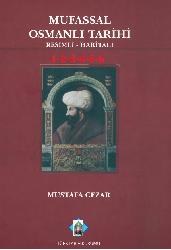 Mufassal Osmanli Tarixi-Resimli-Xeriteli-1-2-3-4-5-6-Mustafa Cezar-2011-4200s