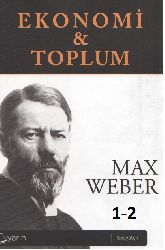 Ekonomi ve Toplum-1-2-Max Weber-2012-1623s