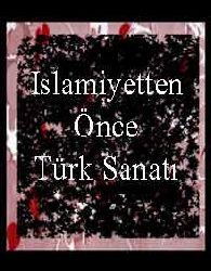 Islamiyetten Önce Türk Sanati