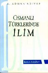 Osmanlı Türklerinde ilim - Adnan Adıvar