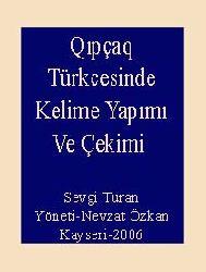 Qıpçaq Türkcesinde Kelime Yapımı Ve Çekimi