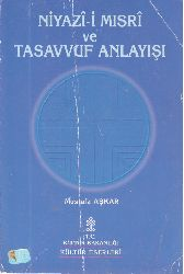 Mehmed Misri Niyazi Ve Tasavvuf Anlayışı-Mustafa Aşqar-1998-448s