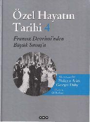 Özel Hayatın Tarixi-4-Fıransız Devriminden Böyük Savaşa-Georges Duby-Philippes Aries-Ali Berktay-2006-720s