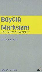 Büyülü Marksizm-Yıkıcı Siyaset Ve Xeyal Gücü-Andy Merrifield-Murad Sebri Şashzade-2013-265s