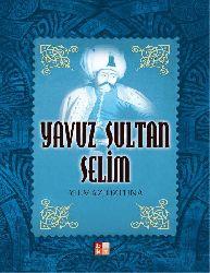 Yavuz Sultan Selim_Yılmaz ÖZTUNA