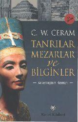 Tanrılar-Mezarlar-Bilginler-arkeolojinin rumanı-C.W.Ceram-xeyrullah örs-2011-390s