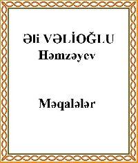 Ali Vəlioğlu Həmzəyev Məqalələr