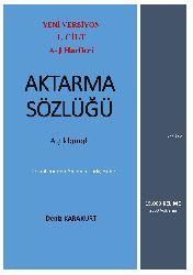 Aktarma Sözlüğü-A-J-1-Açıqlamalı-Etimoloji-Türk Dillerinden Anadolu Türkcesine-15.000 Söz-Deniz Qaraqurd-2019-340s