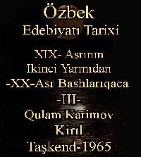 Özbek-Uzbek Edebiyatı Tarixi - En Qadimki Edebi Yadqarlıqlar -III - Qulam Karimov