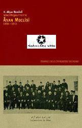 Ikinci Meşrutiyette Ayan Meclisi-H.Aliyar Demirçi-1906-1912-2006-584s