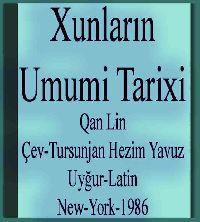 Hunların Umumi Tarixi - Qan Lin - Çev Tursunjan Hezim Yavuz
