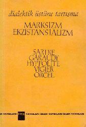 Garaudy-Hyppolite-Vigier-Orcel-Marksizm Ve Ekzistansilist-Diyalektik Üstüne Dartışma-Jean Paul Sartr-Çev-Necat Engez-1994-98s