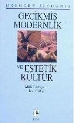 Gecikmiş Modernlik Ve Estetik Kültür-Gregory Jusdanis-1998-248s