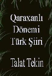 Qaraxanlı Dönemi Türk Şiiri-Talat Tekin