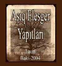 0432- Ashiq Elesger Yapitlari-Eserleri -Latin-Baki-2004-0214-Ashiq Elesger Divani -ebced