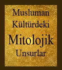 Musluman Kültürdeki Mitolojik Unsurlar-Mehmet Evquran-Ankara-1997